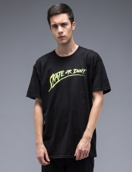 HUF Skate or Don't S/S T-Shirt Picture