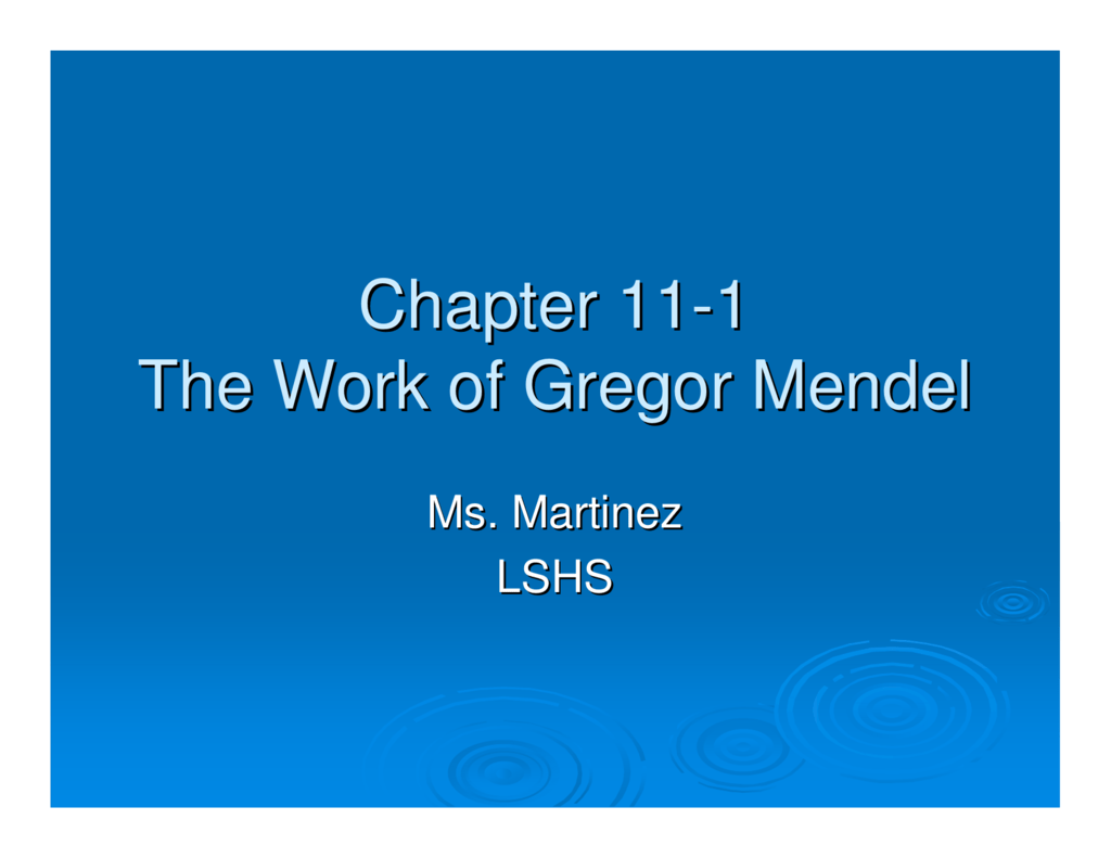 Chapter 11 1 The Work Of Gregor Mendel