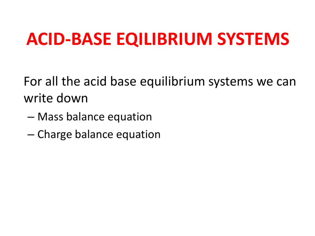 Mass Balance And Charge Balance Equations For Acid