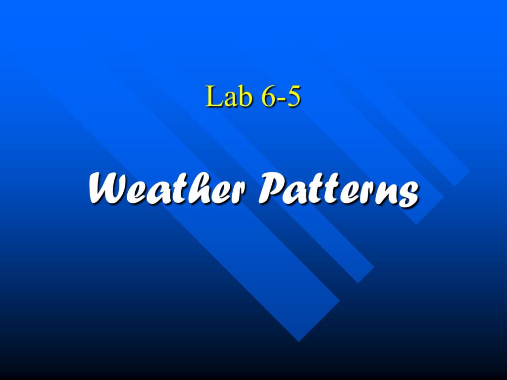 Lab 6 5 Weather Patterns Ppt