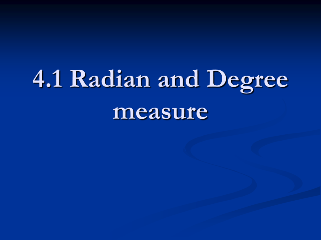 4 1 Radian And Degree Measure