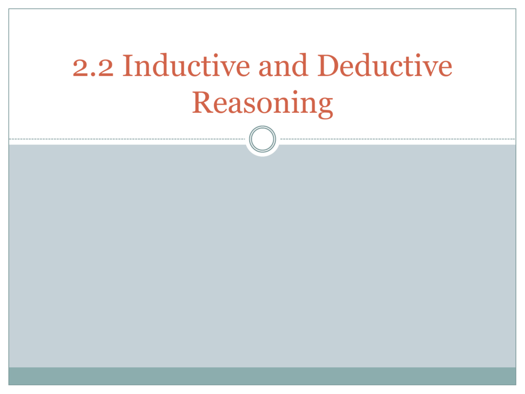 2 2 Inductive And Deductive Reasoning