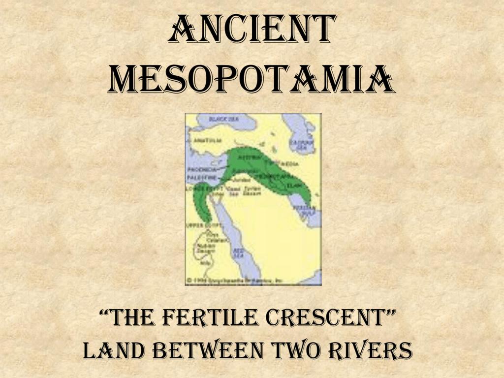 Chapter 3 Mesopotamia Amp The Fertile Crescent