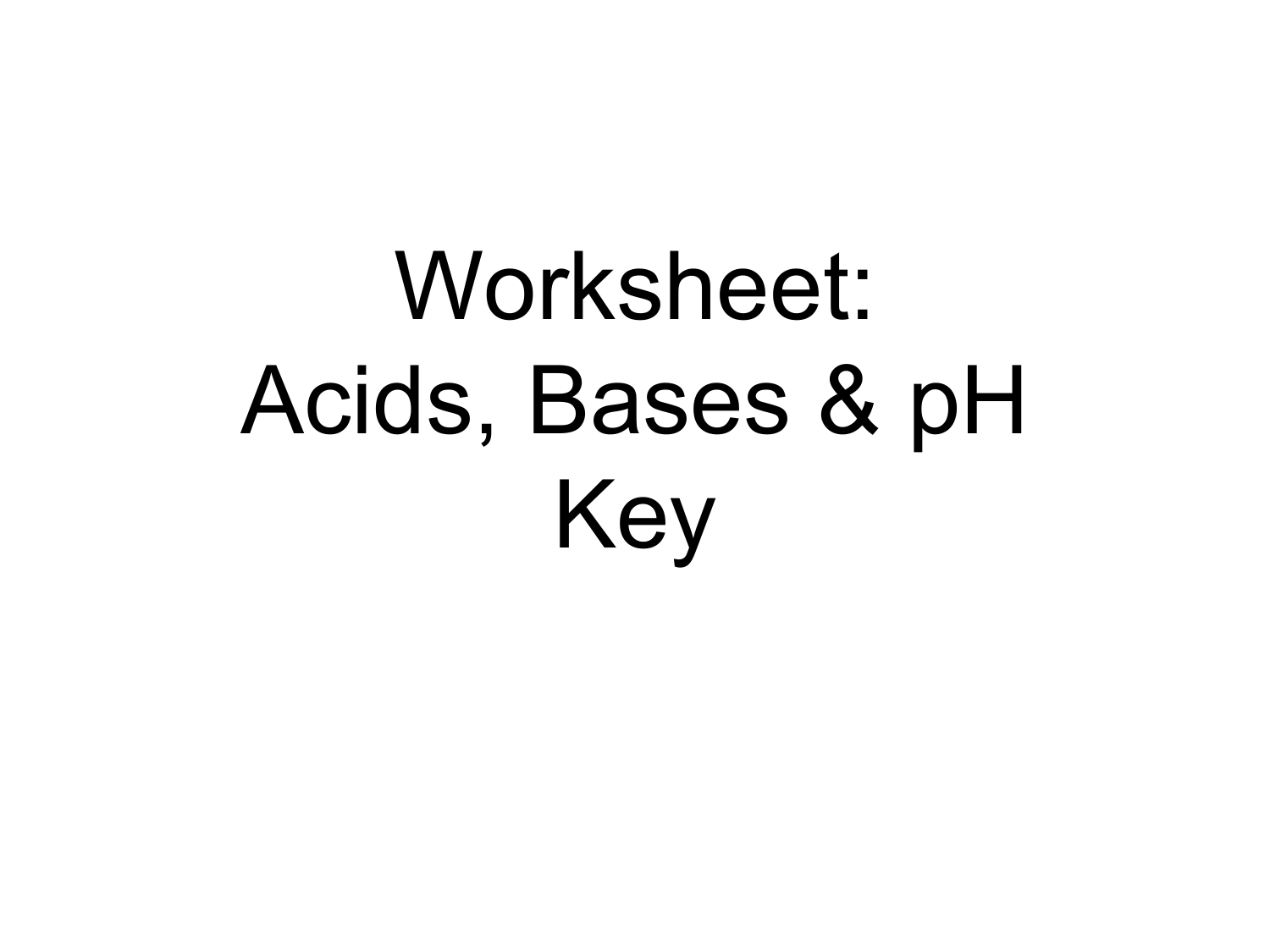 Worksheet Acids Bases Amp Ph Key