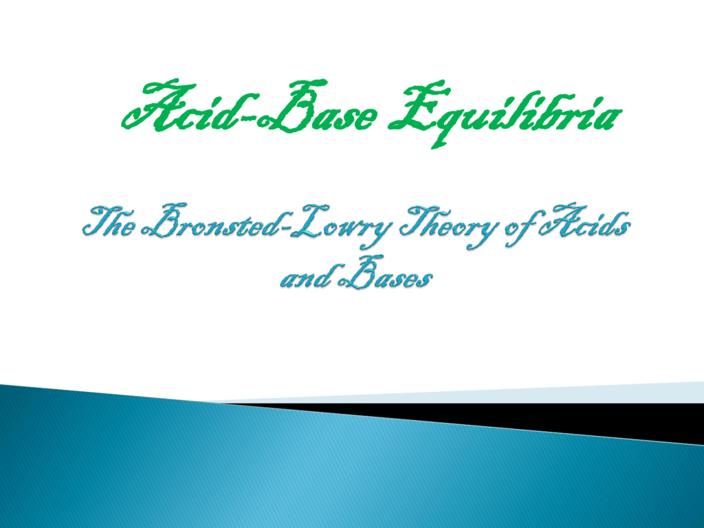 The Bronsted Lowry Theory Of Acid And Bases