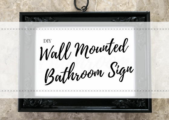 diy, do it yourself, bathroom sign, wall mounted, hanging sign, decor, household, home, fancy, easy, iron planter hanger, picture frame, canva, creative, template, fancy, cute, cool, lifestyle, mom blogger, affordable