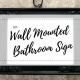 diy, do it yourself, bathroom sign, wall mounted, hanging sign, decor, household, home, fancy, easy, iron planter hanger, picture frame, canva, creative, template, fancy, cute, cool, lifestyle, mom blogger, affordable, little conquest