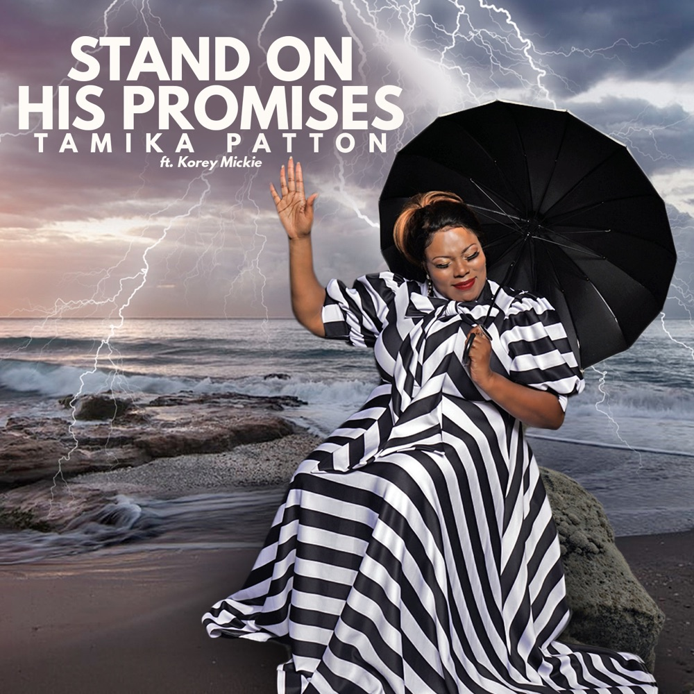 "Tamika Patton Releases An Exhilarating and Churchy New Gospel Anthem ""Stand On His Promises"""