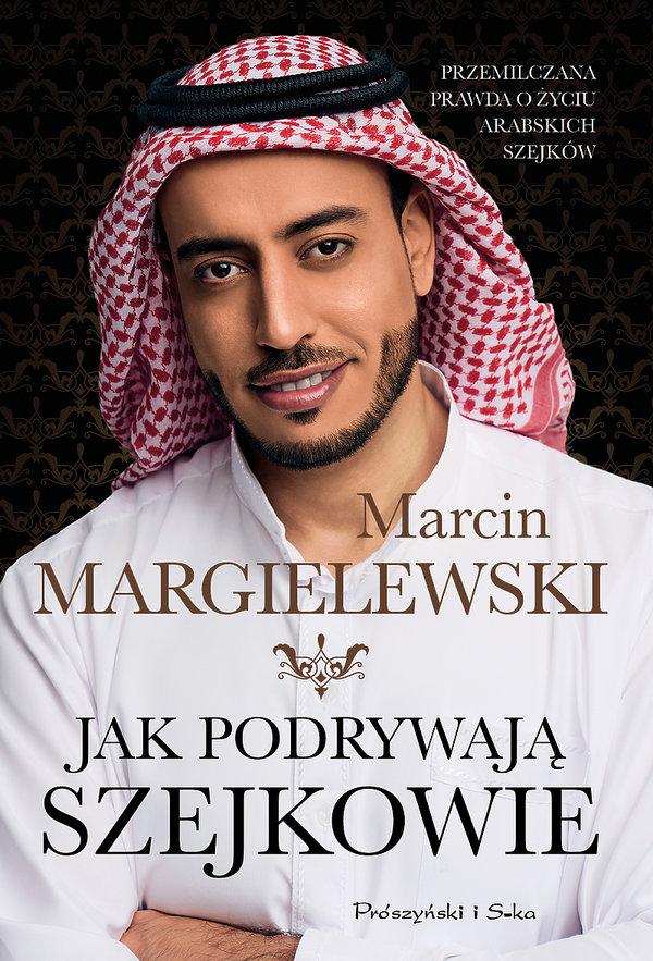 Jak podrywają szejkowie, książką, Marcin Margielewski