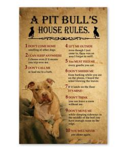 A Pit Bull's House Rules Poster
