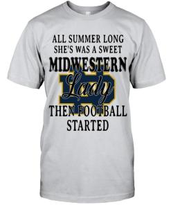 All Summer Long She's Sweet Notre Dame Fighting Irish Lady Then Football Started West Virginia Mountaineers Shirt