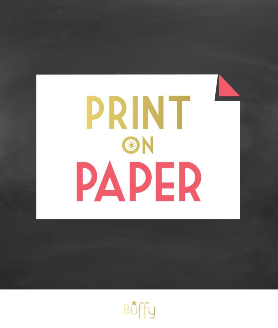 print on paper heavyweight matte paper and archival inks poster wedding sign printing only print any sign listing in this store 2521293 weddbook