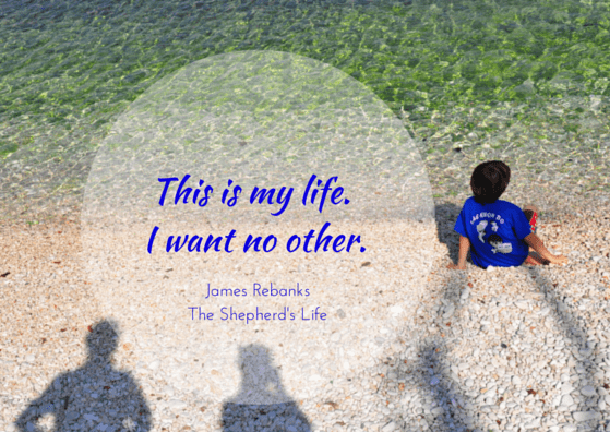 James Rebanks - The Shepherd's Life - quotation: 'this is my life'