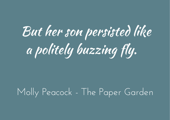 Molly Peacock - The Paper Garden - metaphor