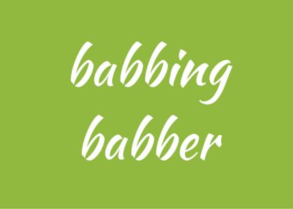 Words - babbing babber