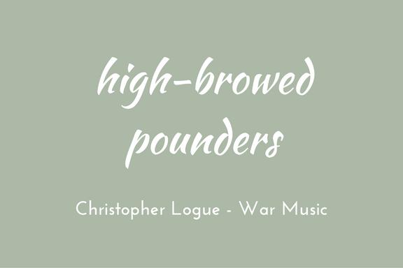 Christopher Logue - Homer - War Music - triologism - high-browed pounders