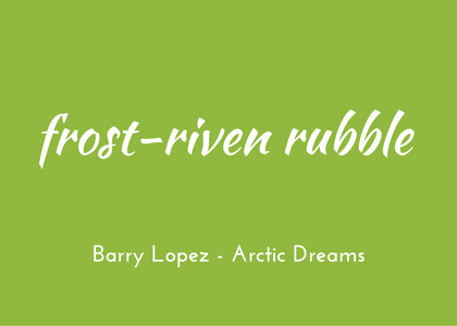 Barry Lopez Arctic Dreams triologism