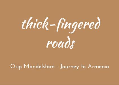 Osip Mandelstam - Journey to Armenia
