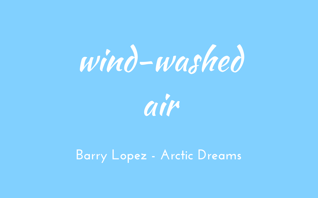 Barry Lopez Arctic Dreams triologism