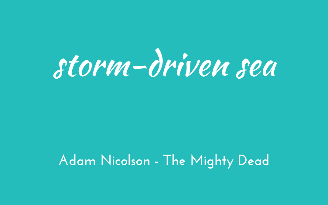 Adam Nicolson, The Mighty Dead