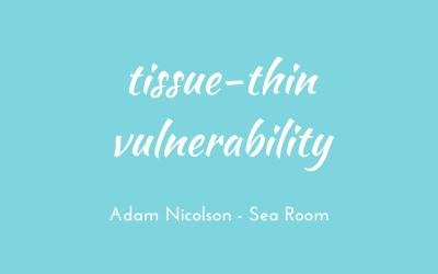 Tissue-thin vulnerability