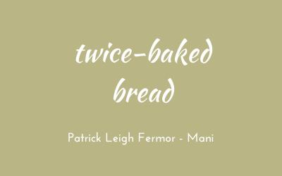 Twice-baked bread