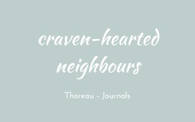 Craven-hearted neighbours
