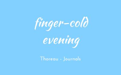 Finger-cold evening