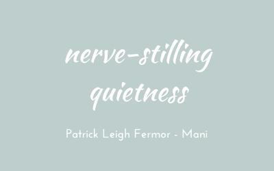 Nerve-stilling quietness