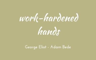 Work-hardened hands