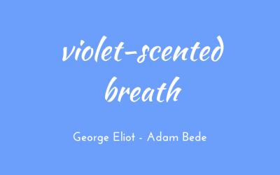 Violet-scented breath
