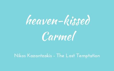 Heaven-kissed Carmel