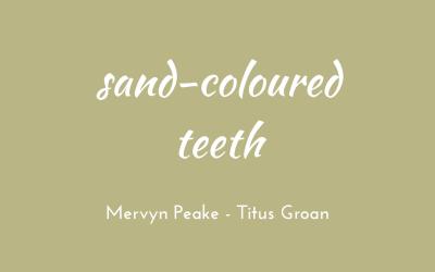 Sand-coloured teeth