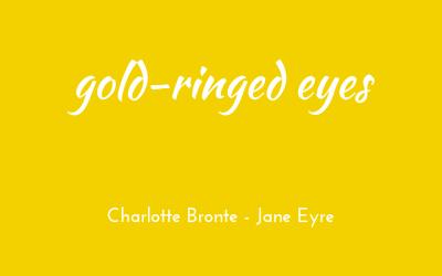 Gold-ringed eyes