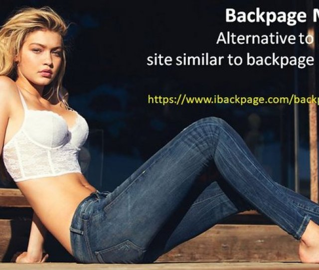 Backpage Monterey Alternative To Backpage Site Similar To Backpage Sites Like Backpage In