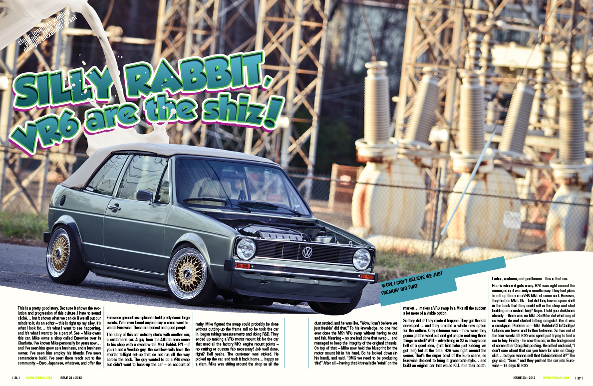 Silly Rabbit! …VR6 are the shiz!