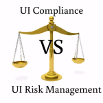 UI Compliance vs UI Risk Management: What You Need to Know