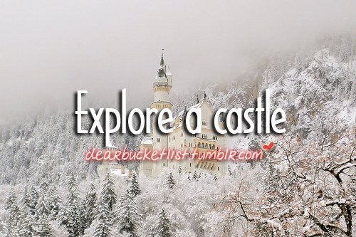 before i die, bucket list, castle, dearbucketlist