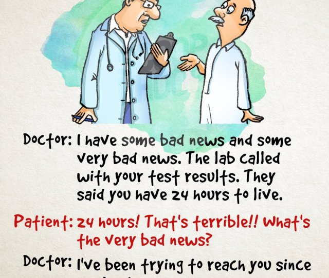 So For The Next Time You Visit Your Doctor Here Are A Few Rib Tickling Silly Jokes That Theyll Appreciate You For