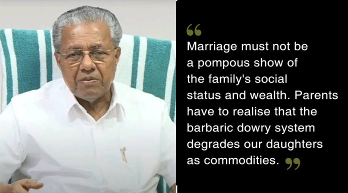 Kerala CM's Remarks On Marriage & Dowry Are Exactly What We Want Our  Leaders To Advocate