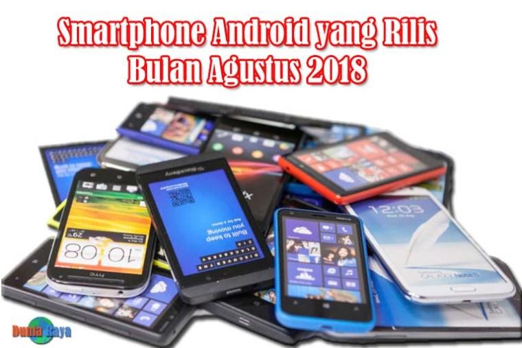 Smartphone Terbaru yang Rilis Bulan Agustus 2018