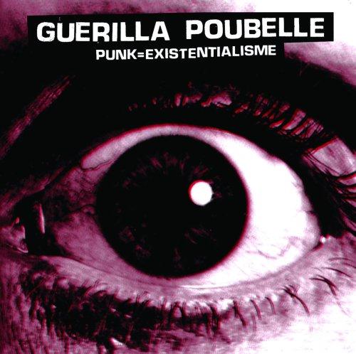GUERILLA POUBELLE - Punk = Existentialisme REISSUE - GUERILLA ASSO