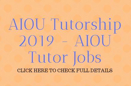 AIOU Tutorship 2019 - AIOU Tutor Jobs - Saari News