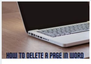 How to Delete A Page in Word