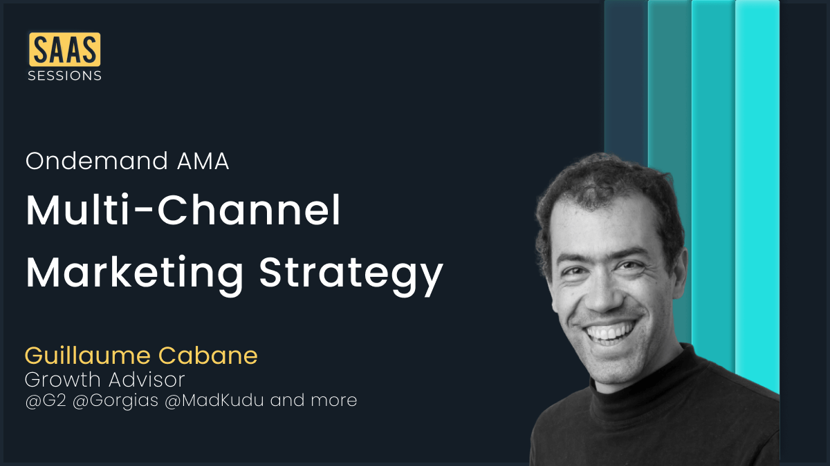 [AMA] Multi-Channel Marketing Strategy with Guillaume Cabane