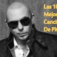 Las 10 Mejores Canciones de Pitbull.