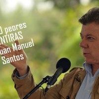 Las 10 peores Mentiras de Juan Manuel Santos (Parte 2/2).