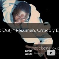 ¡Huye! (Get Out) ^ Resumen, Crítica y Explicación.