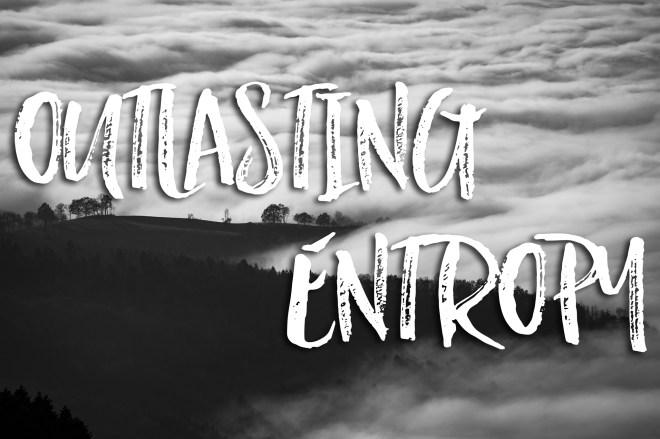 OutlastingEntropy