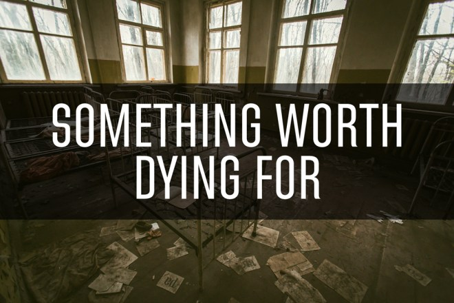 SomethingWorthDyingFor